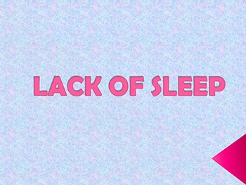 Lack of Sleep