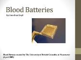 Blood Batteries
