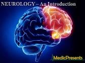 NEUROLOGY - An Introduction