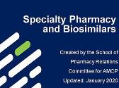 Specialty Pharmacy and Biosimilars