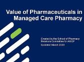 Value of Pharmaceuticals in Managed Care Pharmacy