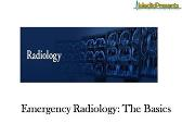 Emergency Radiology - The Basics
