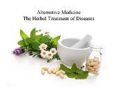 Alternative Medicine The Herbal Treatment of Diseases