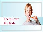 Teeth Care for Kids