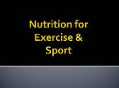 Nutrition For Exercise Sport