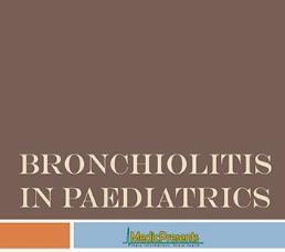 Bronchiolitis in Paediatrics
