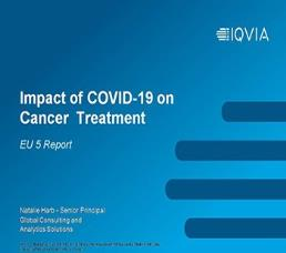 The Impact of COVID-19 on Cancer Treatment - EU5 Report